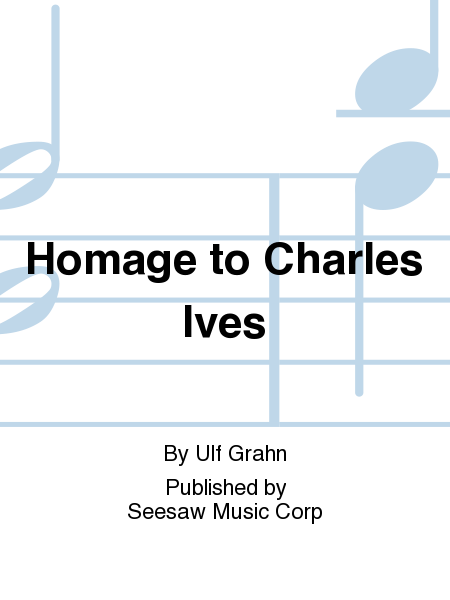 Homage to Charles Ives