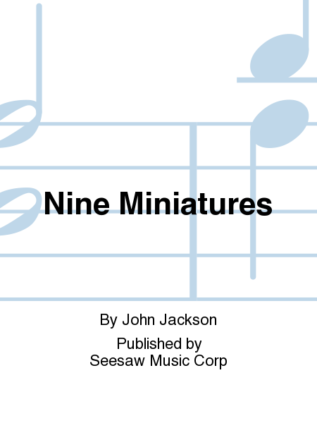 Nine Miniatures