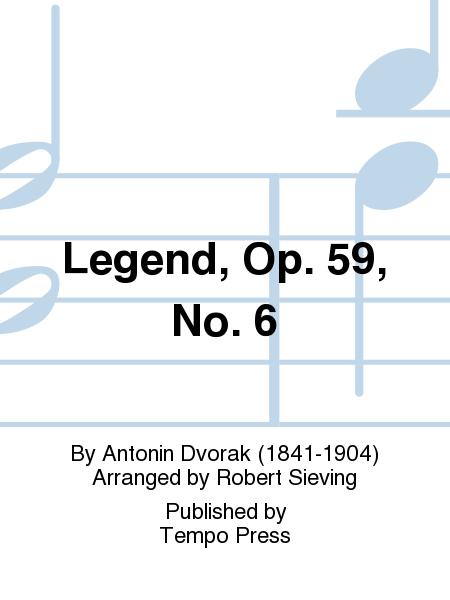 Legend, Op. 59, No. 6