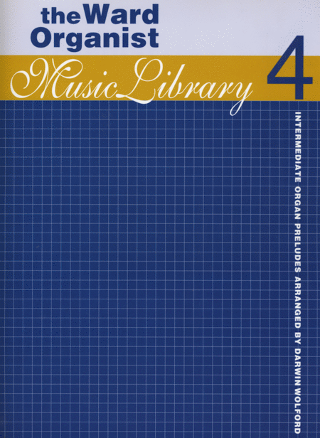 Ward Organist Music Library, Vol 4