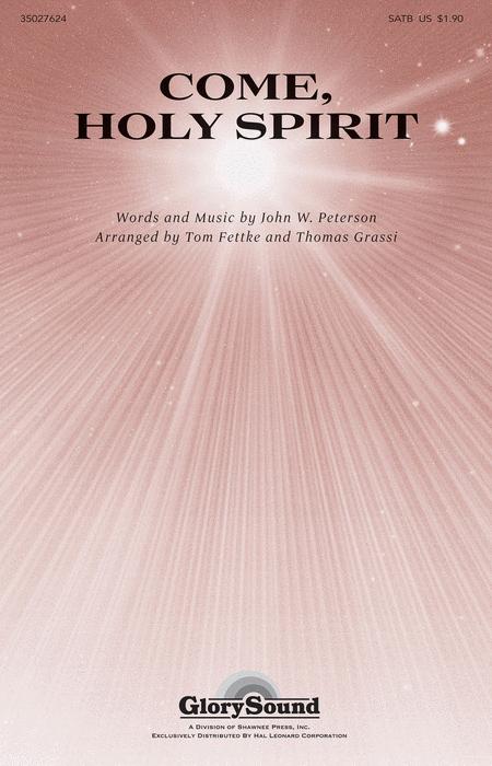 Come Holy Spirit Sheet Music By John W Peterson Sheet