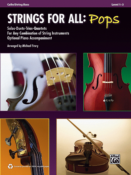 Strings for All -- Solo-Duet-Trio-Quartet with Optional Piano Accompaniment