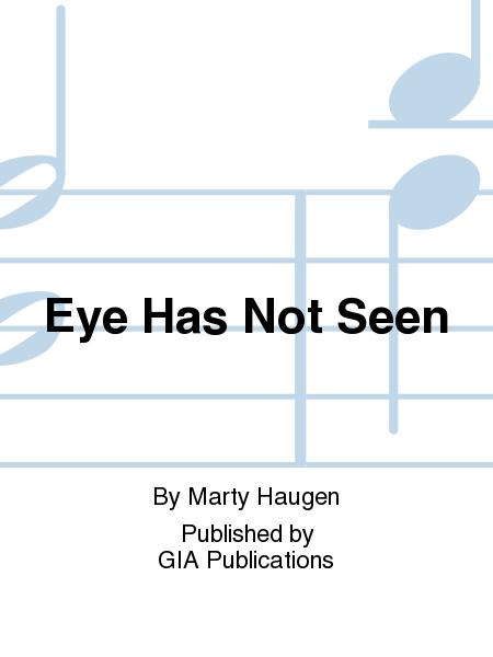 Eye Has Not Seen