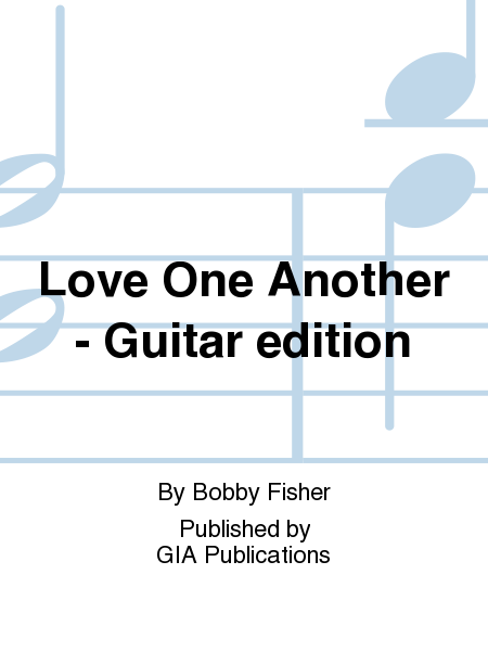 Love One Another - Guitar edition