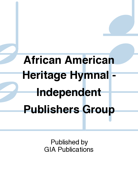 Independent Publishers Group: African American Heritage Hymnal