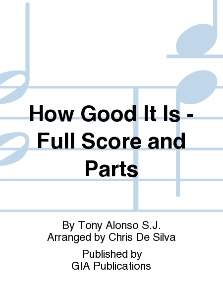 How Good It Is - Full Score and Parts