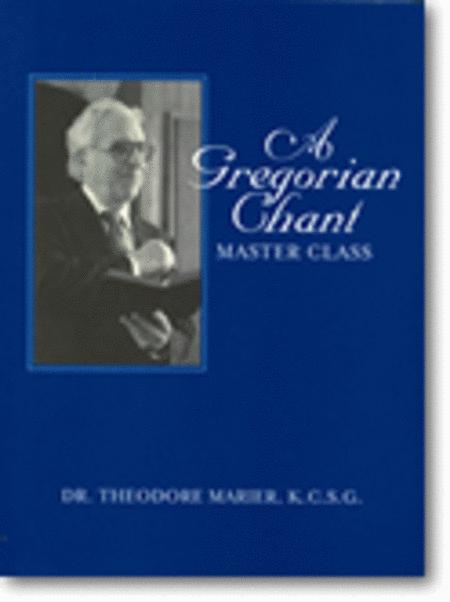 A Gregorian Chant Master Class