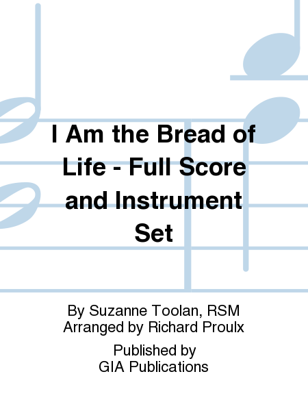 I Am the Bread of Life - Full Score and Parts