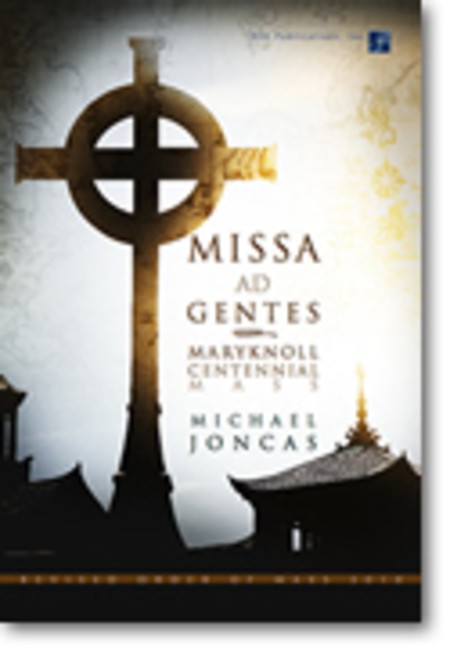 Missa ad Gentes: Maryknoll Centennial Mass - Choral / Accompaniment edition
