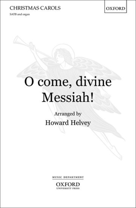 O come, divine Messiah!