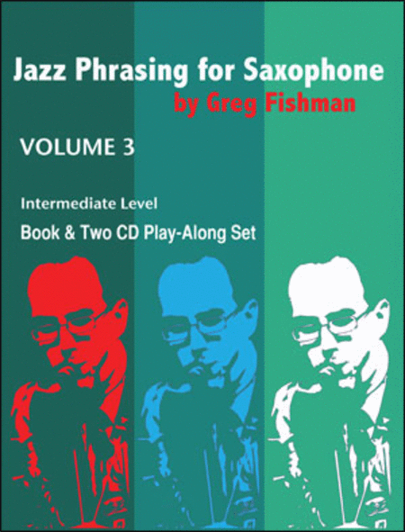 Jazz Phrasing for Saxophone, Volume 3