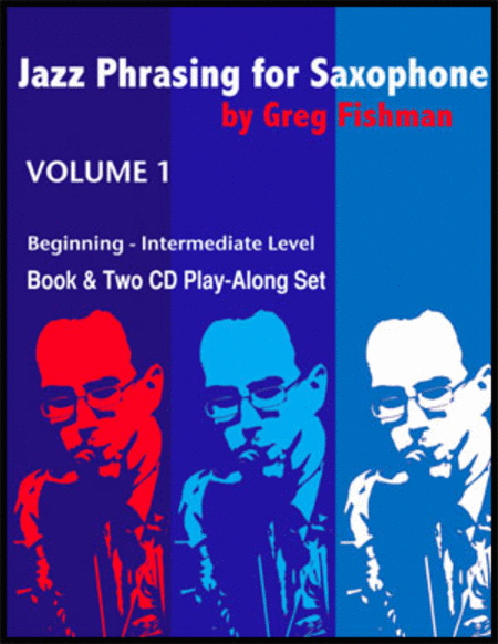 Jazz Phrasing for Saxophone, Volume 1