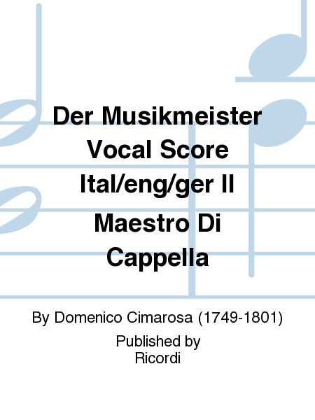 Der Musikmeister Vocal Score Ital/eng/ger Il Maestro Di Cappella
