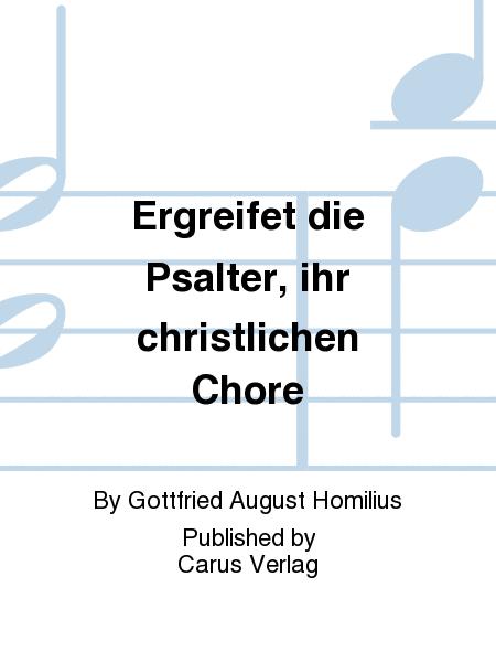 Ergreifet die Psalter, ihr christlichen Chore