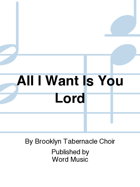 All I Want Is You Lord