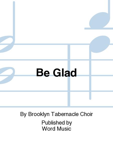 Be Glad