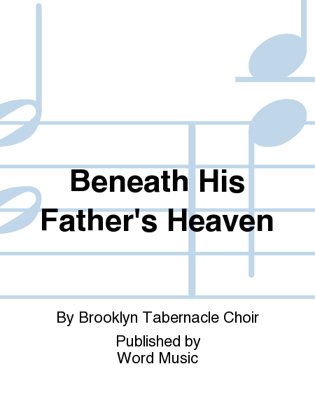 Beneath His Father's Heaven