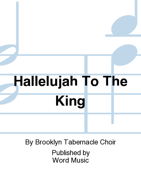 Hallelujah To The King