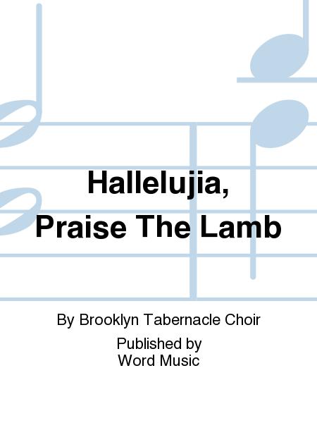 Hallelujia, Praise The Lamb