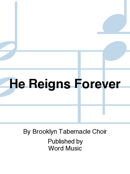 He Reigns Forever