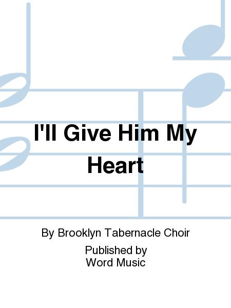 I'll Give Him My Heart