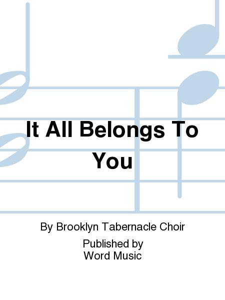 It All Belongs To You