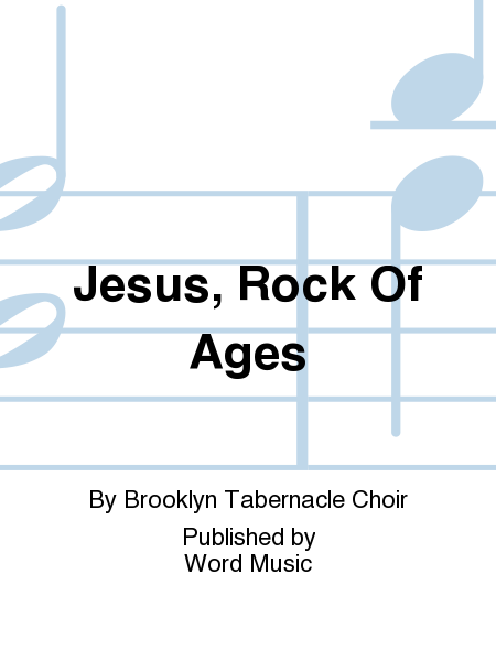 Jesus, Rock Of Ages