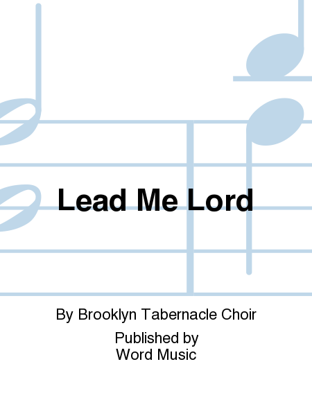 Lead Me Lord