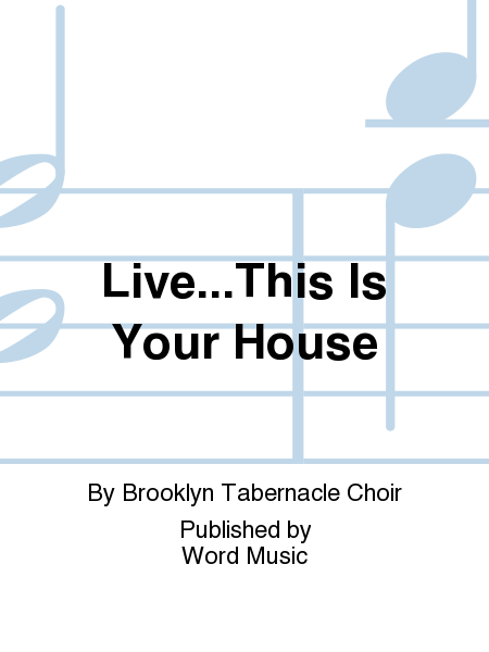 Live...This Is Your House