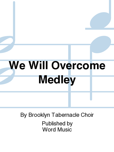 We Will Overcome Medley