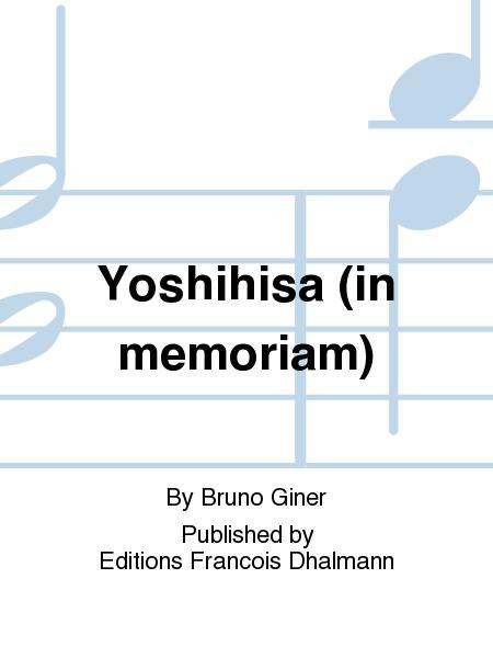 Yoshihisa (in memoriam)