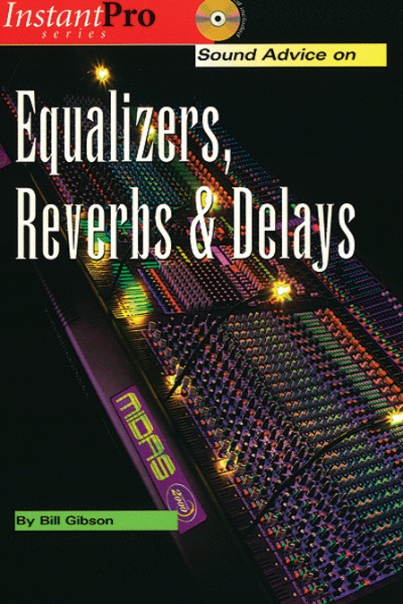 Sound Advice on Equalizers, Reverbs & Delays