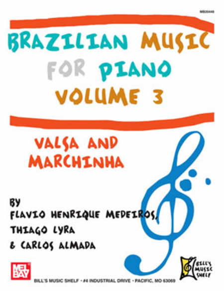 Brazilian Music for Piano, Volume 3: Valsa and Marchinha