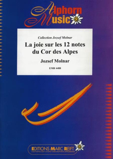 La Joie sur les 12 notes du Cor des Alpe