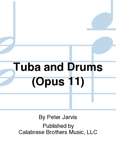 Tuba and Drums (Opus 11)