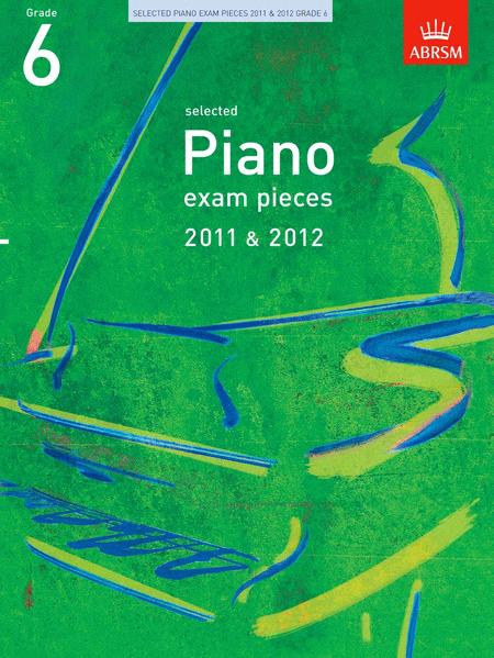 Selected Piano Exam Pieces Grade 6 2011-2012