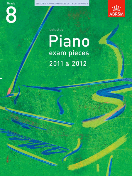 Selected Piano Exam Pieces Grade 8 2011-2012