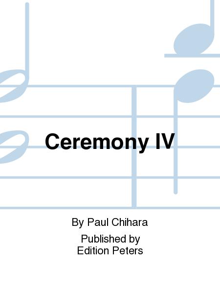 Ceremony IV