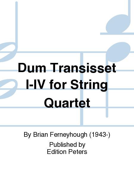 Dum Transisset I-IV for String Quartet