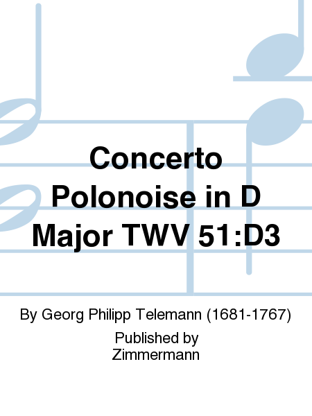 Concerto Polonoise in D Major TWV 51:D3