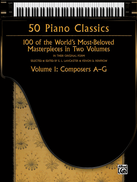 50 Piano Classics -- Composers A-G, Volume 1