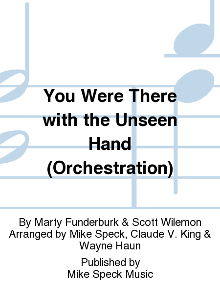 You Were There with the Unseen Hand (Orchestration)