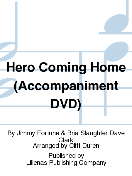 Hero Coming Home (Accompaniment DVD)
