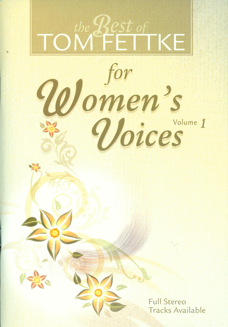 Best of Tom Fettke for Women's Voices, Vol.1