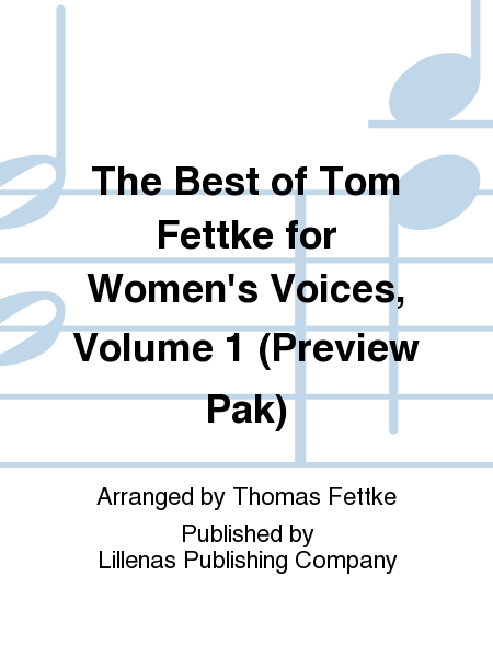 The Best of Tom Fettke for Women's Voices, Volume 1 (Preview Pak)