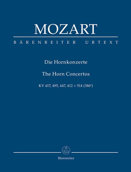 The Horn Concertos, KV 417, 495, 447, 412, 514 (386b)