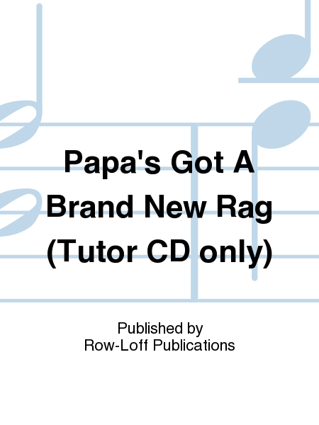 Papa's Got A Brand New Rag (Tutor CD only)