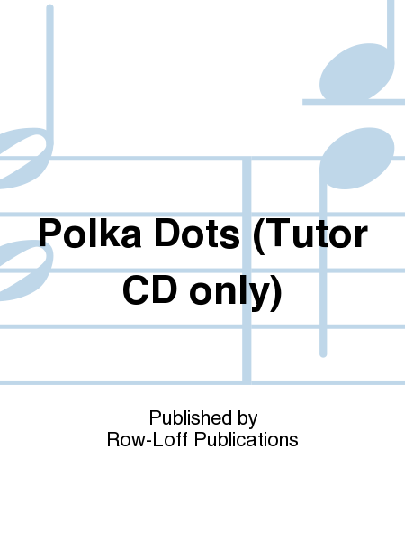 Polka Dots (Tutor CD only)
