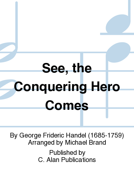 See, the Conquering Hero Comes
