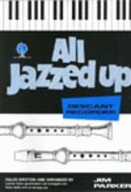 All Jazzed Up (Descant Recorder)